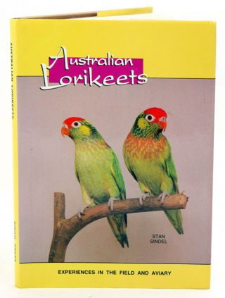 Australian lorikeets: experiences in the field and aviary. Stan Sindel, James Gill