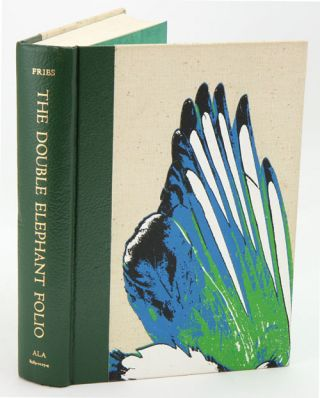 The Double Elephant Folio: the story of Audubon's Birds of America. Waldemar H. Fries