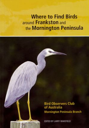 Where to find birds around Frankston and the Mornington Peninsula. Larry Wakefield.
