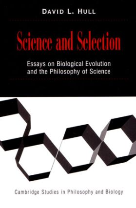 Science and selection: essays on biological evolution and the philosophy of science