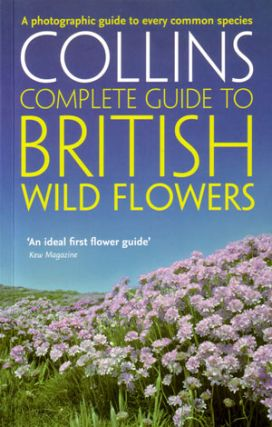 Collins complete guide to British wildflowers: a photographic guide. Paul Sterry