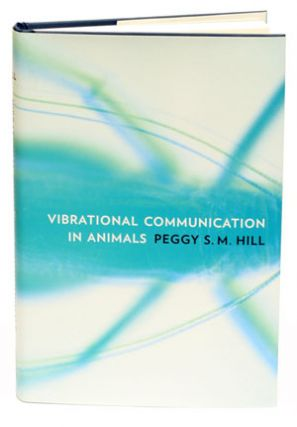 Vibrational communication in animals. Peggy S. M. Hill