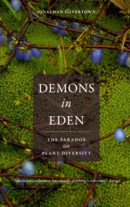 Demons in Eden: the paradox of plant diversity. Jonathan Silvertown.