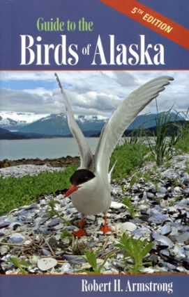 Guide to the birds of Alaska. Robert H. Armstrong
