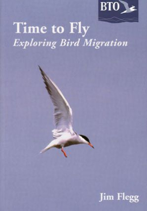 Time to fly: exploring bird migration. Jim Flegg