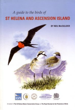 A guide to the birds of St Helena and Ascension Island. Neil McCulloch.