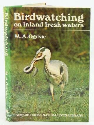 Birdwatching on inland fresh waters. M. A. Ogilvie