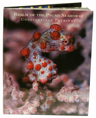 Realm of the Pygmy seahorse: an underwater photography adventure. Constantinos Petrinos.