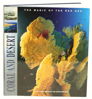 Corals and deserts: the magic of the Red Sea. Gianni Guadalupi, Giorgio Mesturin i