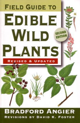 Field guide to edible wild plants. Bradford Angier.