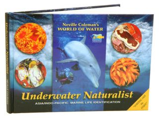 Underwater naturalist: Asia/ Indo-Pacific marine life identification. Neville Coleman