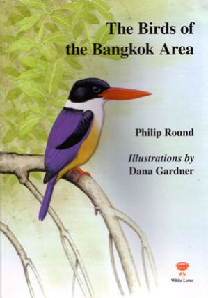 The birds of the Bangkok area. Phillip Round