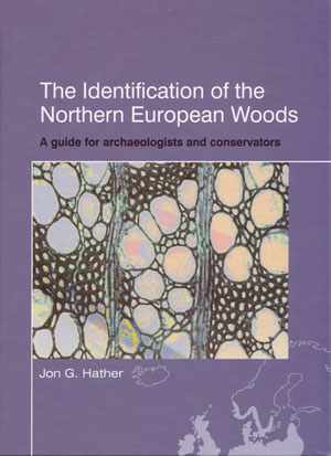 The identification of the northern European woods: a guide for archaeologists and conservators. Jon G. Hather.