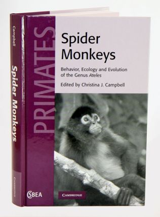 Spider monkeys: the biology, behavior and ecology of the Genus Ateles. Christina Campbell