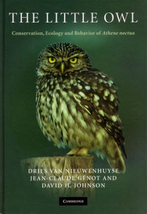 The Little owl: conservation, ecology and behavior of Athene noctua. Dries van Nieuwenhuyse