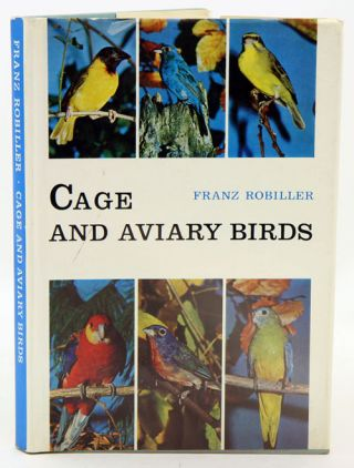 Cage and aviary birds. Franz Robiller
