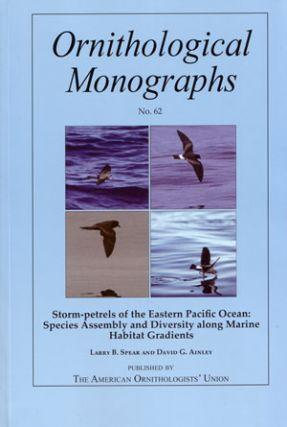 Storm-petrels of the eastern Pacific Ocean: species assembly and diversity along marine habitat gradients. Larry B. Spear, David G. Ainley.