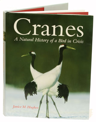 Cranes: a natural history of a bird in crisis. Janice M. Hughes