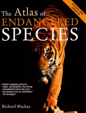 The atlas of endangered species. Richard Mackay.
