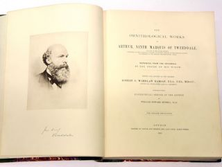 The ornithological works of Arthur, ninth Marquis of Tweedale, reprinted from the originals by the desire of his widow. Together with a biographical sketch of the author by William Howard Russell. For private circulation.