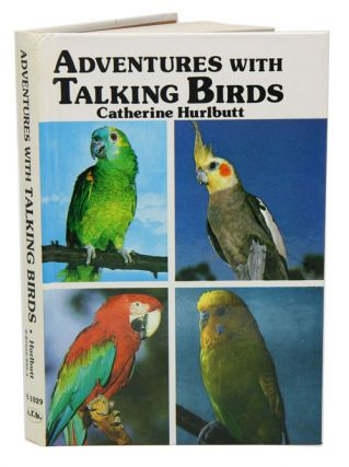 Adventures with talking birds. Catherine Hurlbutt