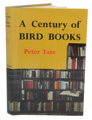 A century of bird books. Peter Tate
