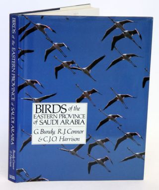 Birds of the Eastern Province of Saudi Arabia. G. Bundy