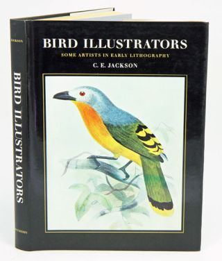 Bird illustrators: some artists in early lithography. C. E. Jackson