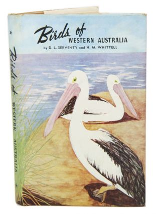 Birds of Western Australia (with the exception of the Kimberley Division). D. L. Serventy, H. M....
