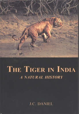 The Tiger in India: a natural history. J. C. Daniel.