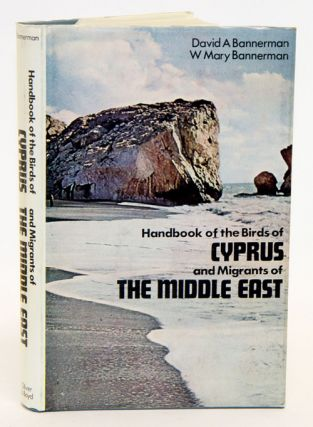 Handbook of the birds of Cyprus and migrants of the Middle East. David Armitage Bannerman, W....