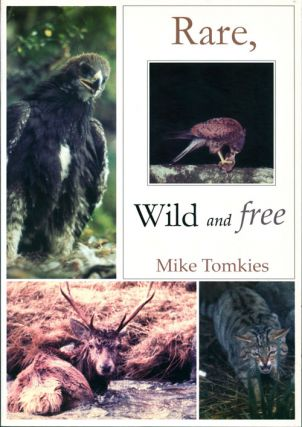 Rare, wild and free. Mike Tomkies