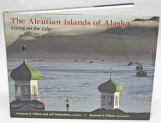 The Aleutian Islands: living on the edge. Ken Wilson