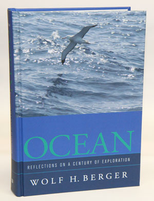 Ocean: reflections on a century of exploration. Wolf H. Berger.