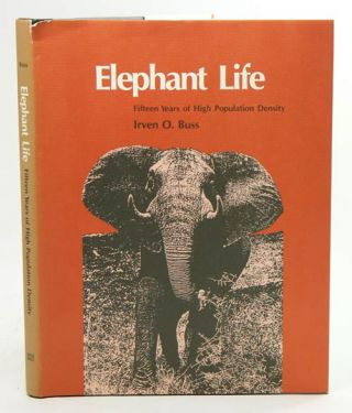 Elephant life: fifteen years of high population density. Irven Buss