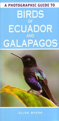A photographic guide to birds of Ecuador and Galapagos. Clive Byers