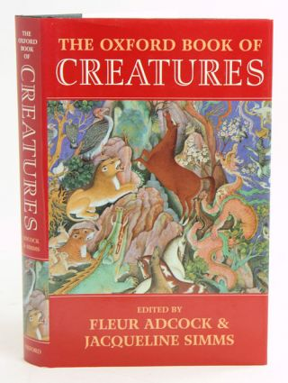 The oxford book of creatures. Fleur Adcock, Jacqueline Simms.