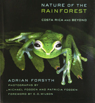 Nature of the rainforest: Costa Rica and beyond. Adrian Forsyth.