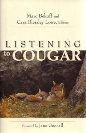 Listening to Cougar. Marc Bekoff, Cara Blessley Lowe