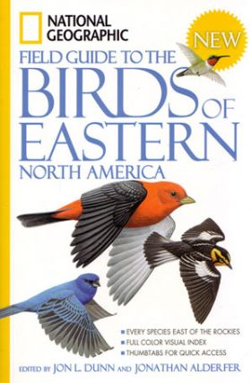 National Geographic field guide to the birds of eastern North America. Jon L. Dunn, Jonathan...