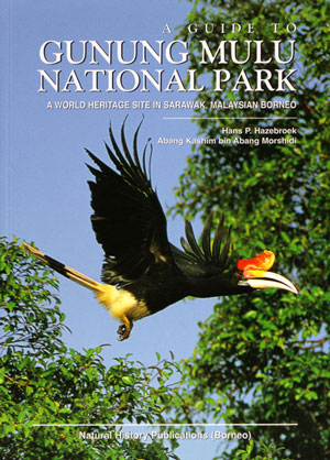 Guide to Gunung Mulu National Park: a world heritage site in Sarawak, Malaysian Borneo. Hans P....