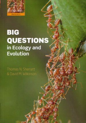 Big questions in ecology and evolution. Thomas N. Sherratt, David M. Wilkinson