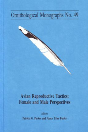 Avian reproductive tactics: female and male perspectives. Patricia G. Parker, Nancy Tyler Burley.
