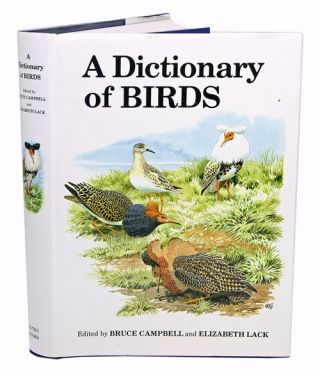 A dictionary of birds. Bruce Campbell, Elizabeth Lack