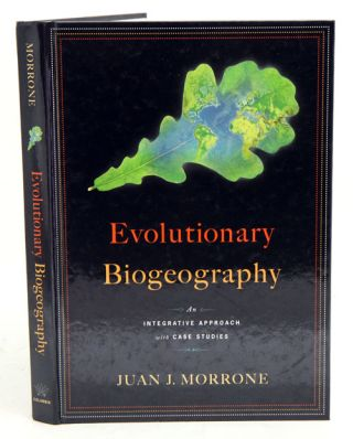 Evolutionary biogeography: an integrative approach with case studies. Juan J. Morrone