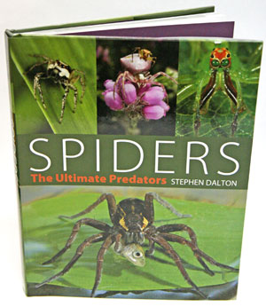 Spiders: the ultimate predators. Stephen Dalton