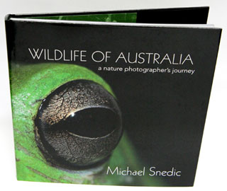 Wildlife of Australia: a nature photographer's journey. Michael Snedic