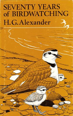 Seventy years of birdwatching. H. G. Alexander.
