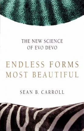 Endless forms most beautiful: the new science of Evo Devo and the making of the animal kingdom. Sean B. Carroll.