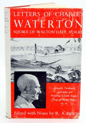 Letters of Charles Waterton. R. A. Irwin.